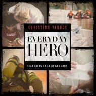 Christine VanHoy - EverydayHeroCover_1400