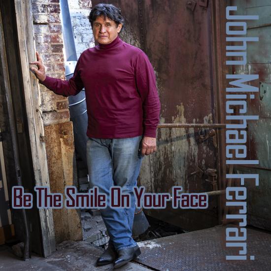 John Michael Ferrari Be The Smile On Your Face cover